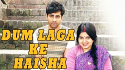 'Dum Laga Ke Haisha': So real and heart-warming, it smells like life