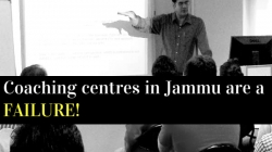 Why going to coaching institutes in Jammu is futile?
