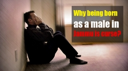 Why being born as a male in Jammu is curse?