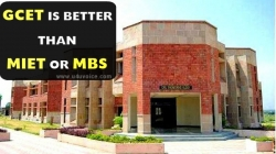 Why GCET is better than MIET or MBS?